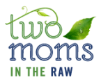 Two Moms in the Raw